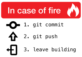 in-case-of-fire-1-git-commit-2-git-push-3-leave-building2